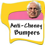 Anti-Cheney Bumper Stickers