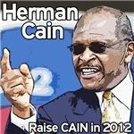 Herman Cain - Raise Cain in 2012