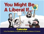 You Might Be A Liberal If...Wall Calendars!
