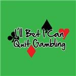 I'll Bet I Can Quit Gambling