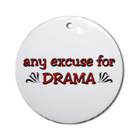 Any excuse for DRAMA