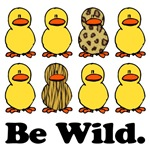 Be Wild Ducks
