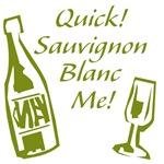 Quick! Sauvignon Blanc Me!
