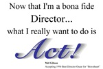 The Director Wants to Act