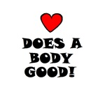 LOVE DOES A BODY GOOD!