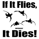 If It Flies, It Dies!