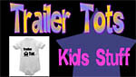 Trailer Tots a Selection of New Kids Products