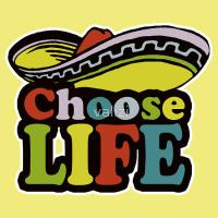 Choose life tee shirts