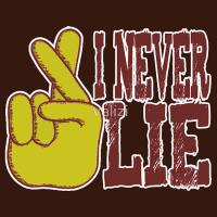 Never lie t-shirts