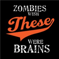 Zombies Wish These Were Brains