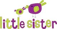 Little Sister Birdies