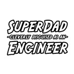 SuperDad...Engineer