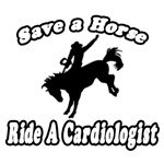Save A Horse...Ride A Cardiologist
