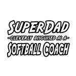 SuperDad...Softball Coach