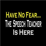 Have No Fear, Speech Teacher...