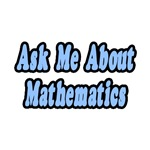 Ask Me About Mathematics