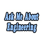 Ask Me About Engineering
