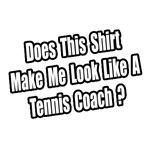 Look Like a Tennis Coach?