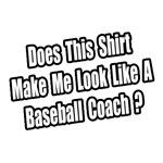 Look Like a Baseball Coach?