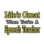 Life's Great...Speech Teacher