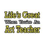 Life's Great...Art Teacher