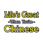 Life's Great...Chinese