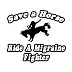 Save Horse, Ride Migraine Fighter