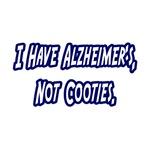 Alzheimer's...Not Cooties
