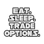 Eat. Sleep. Trade Options.