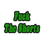Fuck The Shorts