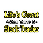 Life's Great..Stock Trader