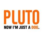 Pluto tshirt. Now I'm just a dog. Dwarf planet.