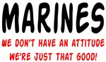 Marines We don't have an attitude we're just that