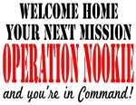 Welcome Home Operation Nookie you're in command
