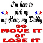 Here to pick up my Hero my Daddy Move it or Lose