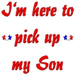 I'm here to pick up my Son