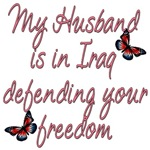 My Husband is in Iraq defending your freedom