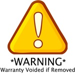 *WARNING* Warranty Voided if Removed