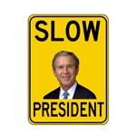 Slow President