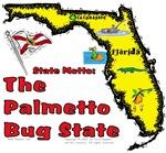 FL - The Palmetto Bug State!