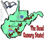 WV - The Dead Canary State!