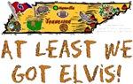 TN - At Least We Got Elvis!