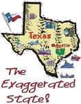 TX - The Exaggerated State!