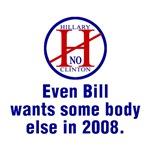 Bill Wants Some Body Else 2008