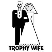 Trophy Wife; Bride & Groom