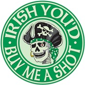 Irish You'd Buy Me A Shot