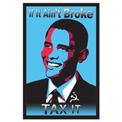Obama Slogan: If It Ain't Broke Tax It