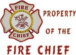 Property of A Fire Chief Apparel and Gifts