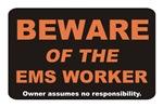 Beware / EMS Worker