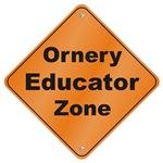 Ornery Educator